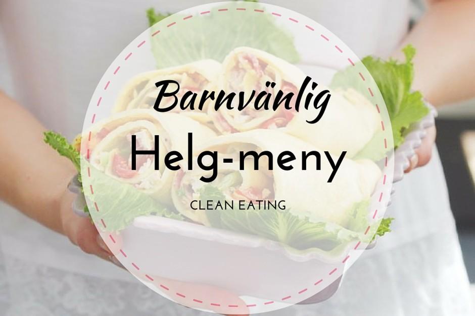barnvänlig helgmeny clean eating