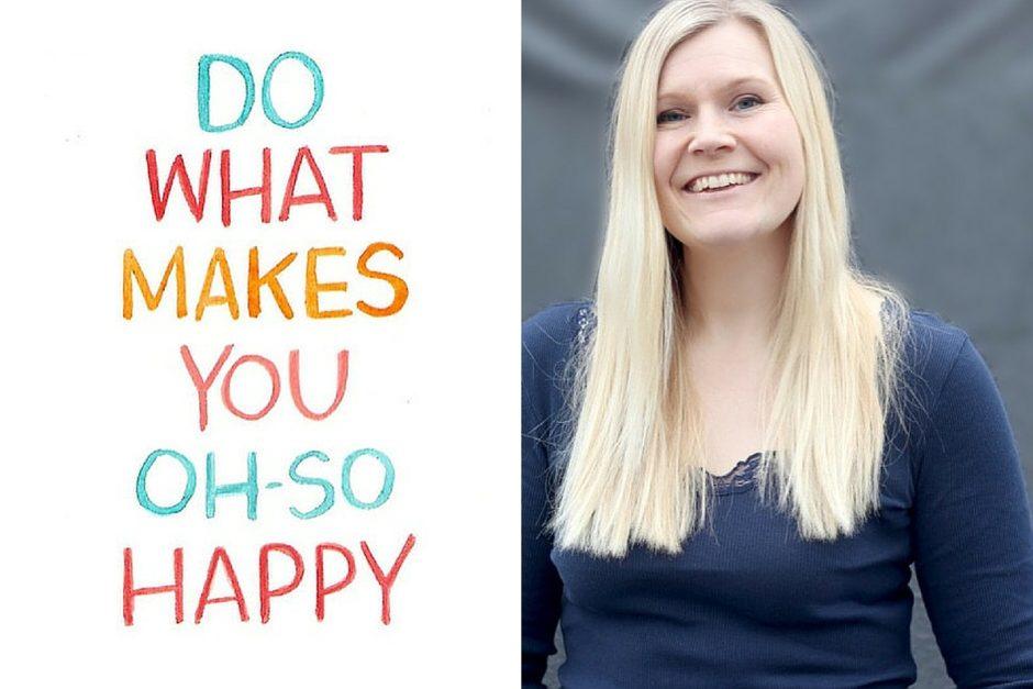 det som gör dig glad
