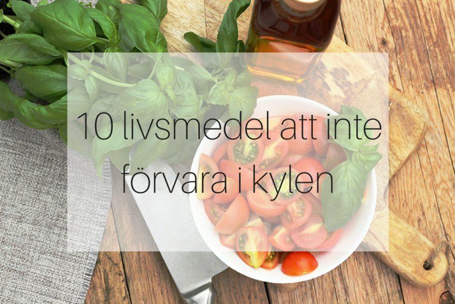 10-livsmedel-att-inte-forvara-i-kylen