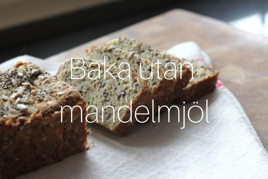 Baka utan mandelmjöl