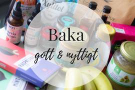 Baka nyttigt – Del 1 baka med glutenfritt mjöl