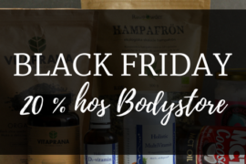 BLACK FRIDAY HOS BODYSTORE – 20 % PÅ ALLT